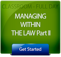Getting Started with Managing Within the Law Part II